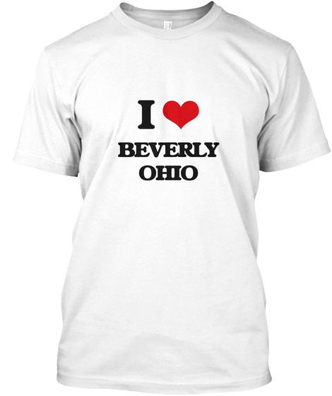 I Love Beverly Ohio White T-Shirt Front