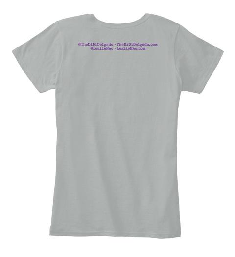@Thedididelgado The Dididelgado.Con @Lesliemac Lesliemac.Con Grey Women's T-Shirt Back