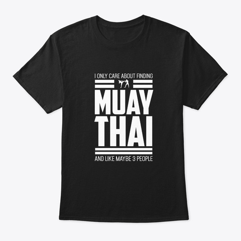 Only Care About Muay Thai Retro Mma Black T-Shirt Front