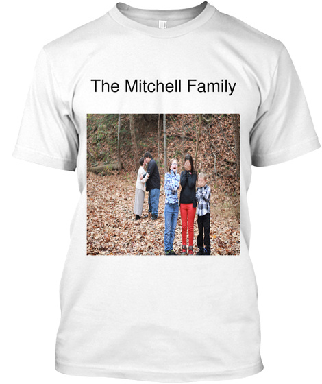 The Mitchell Family White T-Shirt Front