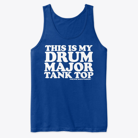 This Is My Drum Major Tank Top Colors True Royal T-Shirt Front