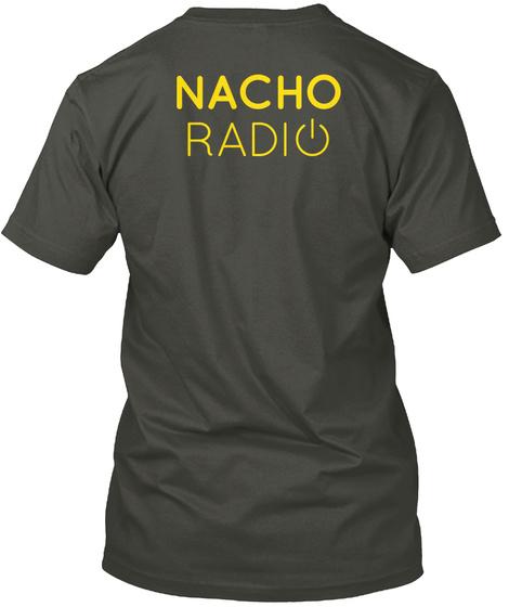 Nacho Radio Smoke Gray T-Shirt Back