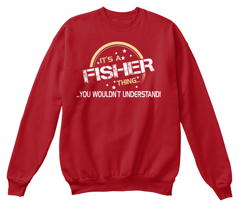 It's A Fisher Thing... ...You Wouldn't Understand Deep Red  T-Shirt Front