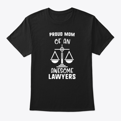 Proud Mom Of An Awesome Lawyers Lawyer Black T-Shirt Front