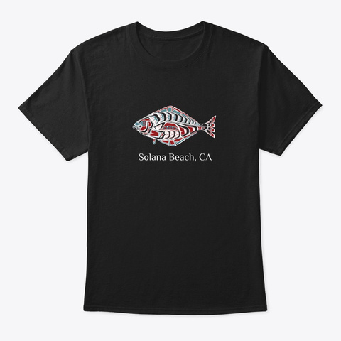 Solana Beach Ca  Halibut Fish Pnw Black T-Shirt Front