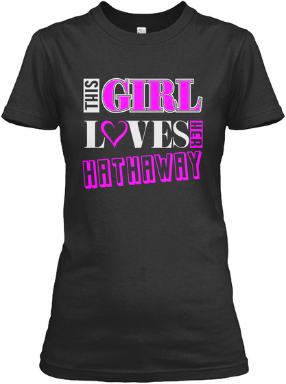 This Girl Loves Hathaway Name T Shirts Black T-Shirt Front