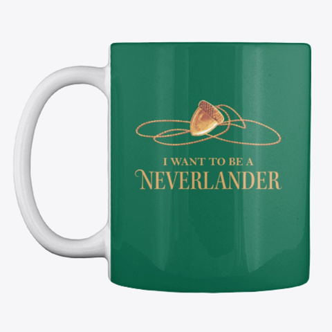 'i Want To Be A Neverlander' Mug Forest Green T-Shirt Front