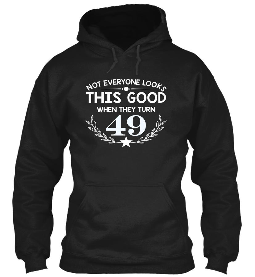 ^not Everyone Looks Good When Turn 49 LongSleeve Tee