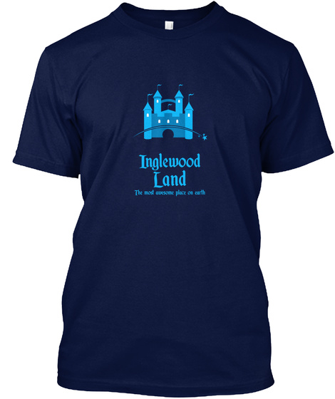 Inglewood Land And The Magic Castle! Navy T-Shirt Front