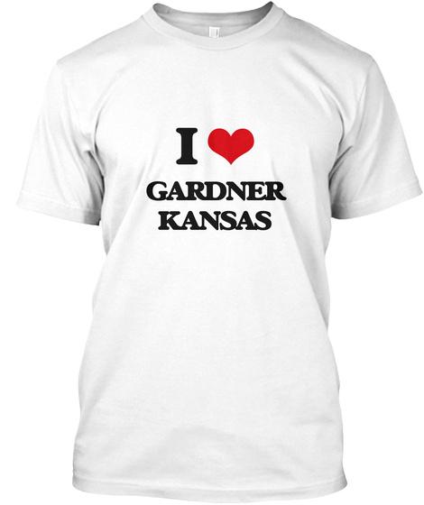 I Love Gardner Kansas White T-Shirt Front