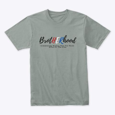 Her Brotherhood Celebrating Brave Women Warm Grey T-Shirt Front
