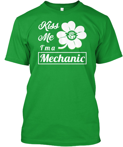 Kiss Me I'm A Mechanic Kelly Green T-Shirt Front