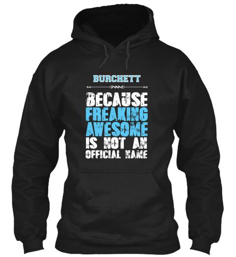 Burchett Is Awesome T Shirt Black T-Shirt Front