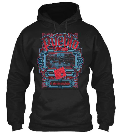 Pueblo Colorado It's Where My Story Begins Black Sweatshirt Front