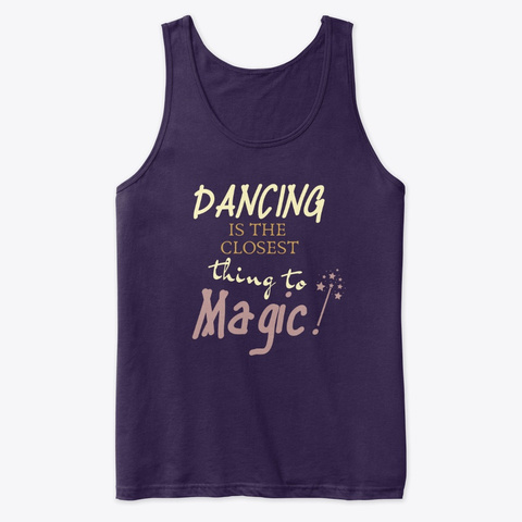 Dancing Is The Closest Thing To Magic.  Team Purple T-Shirt Front