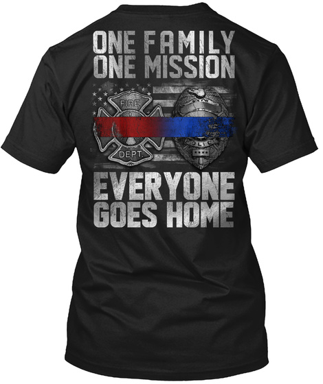One Family One Mission Everyone Goes Home Black T-Shirt Back