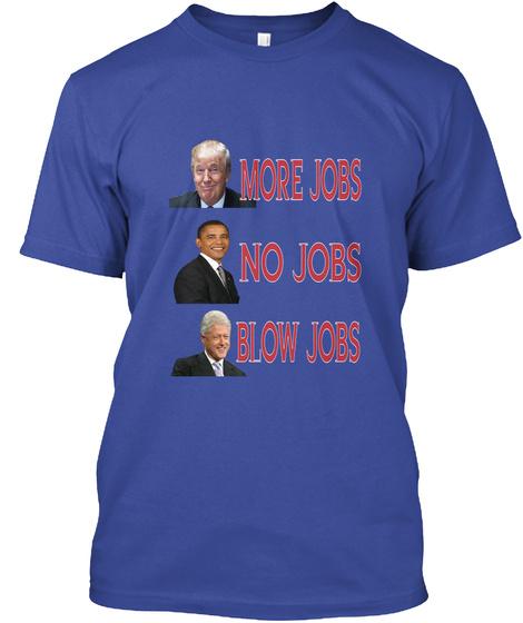 More Jobs No Jobs Blow Jobs Deep Royal T-Shirt Front