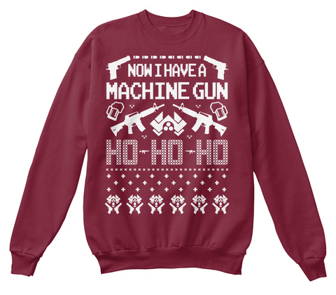 now i have a machine gun ho ho ho burgundy sweatshirt front die hard ugly christmas ho ho ho jumper burgundy sweatshirt back