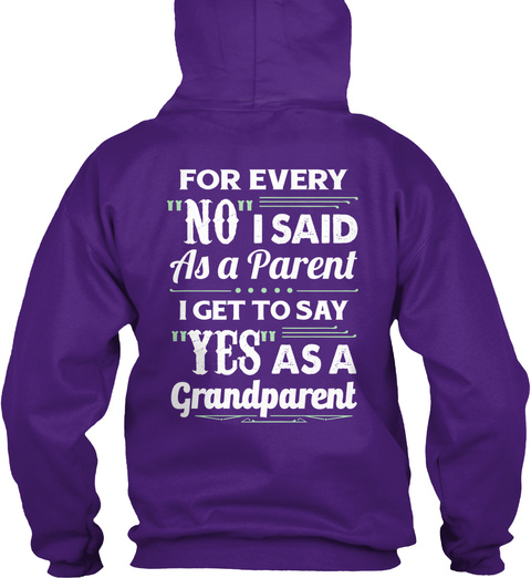 """I Love My Grandkids For Every """"No"""" I Said As A Parent I Get To Say """"Yes""""As A Grandparent Purple T-Shirt Back"""