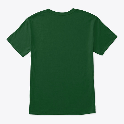 Pinch Me St Paddy's Shirt Deep Forest T-Shirt Back