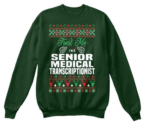 Trust Me I'm A Senior Medical Transcriptionist Deep Forest  T-Shirt Front