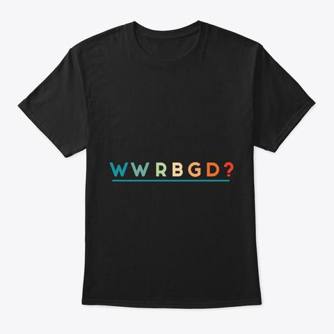 Ruth Bader Ginsburg Rbg Feminist Black T-Shirt Front