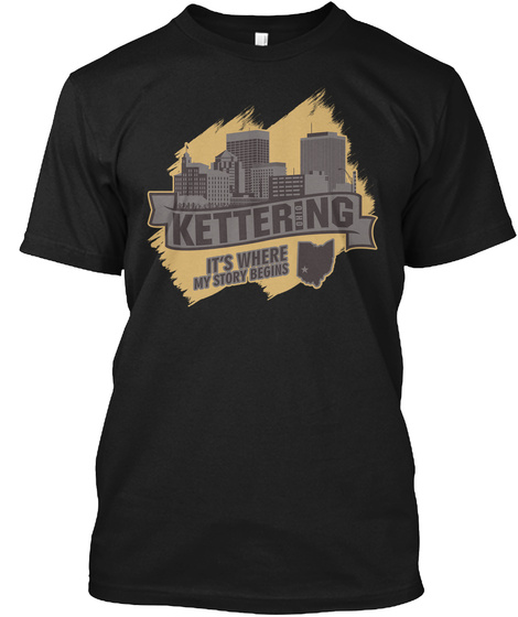 Kettering It's Where My Story Begins Black T-Shirt Front