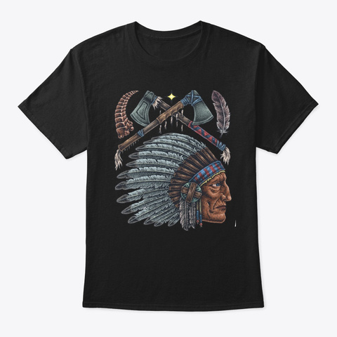 Native American Chief Axe Shirt Black T-Shirt Front