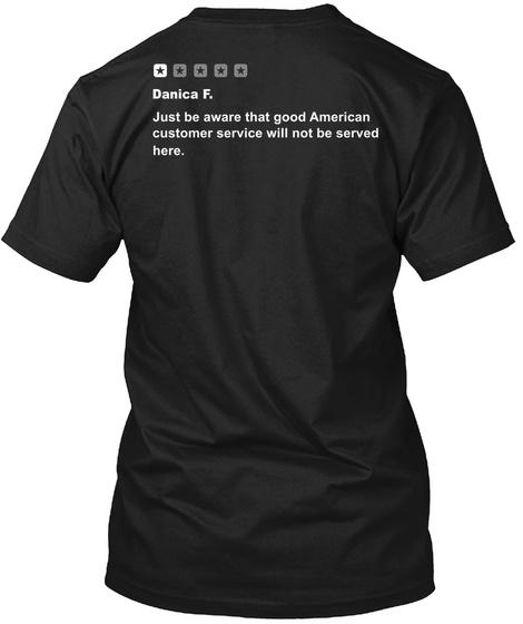 Danica F Just Be Aware That Good Amek Black T-Shirt Back