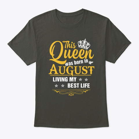 This Queen Was Born In August Living  Smoke Gray T-Shirt Front