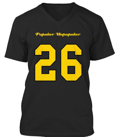 Popular Unpopular 26 Black T-Shirt Front