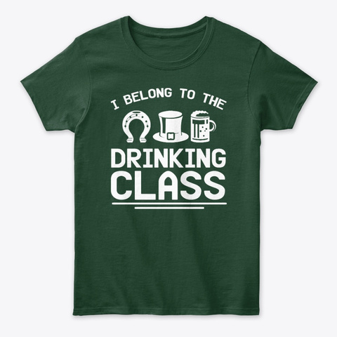 I Belong To The Beer Drinking Class Forest Green T-Shirt Front