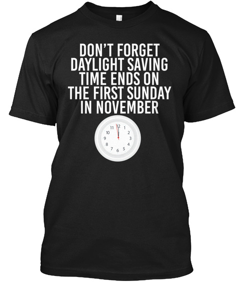 Limited Edition    Daylight Saving Time Black T-Shirt Front