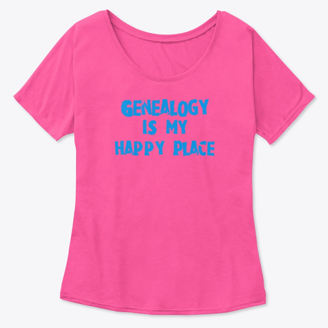 Genealogy Is My Happy Place Berry  T-Shirt Front