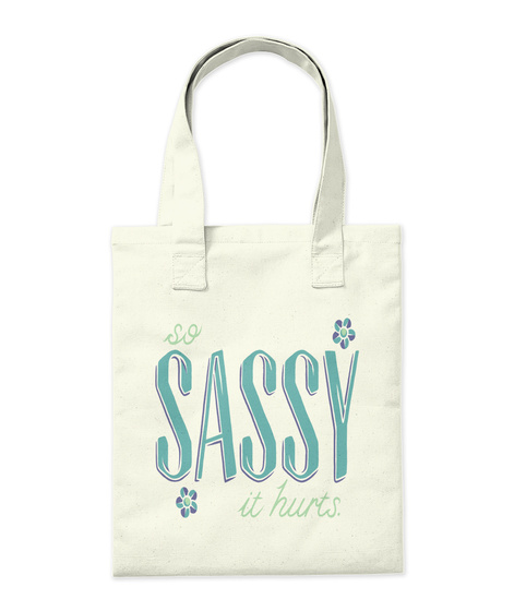 So Sassy It Hurts Natural Tote Bag Back