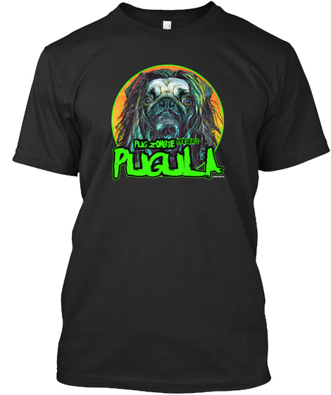 Pug Zombie Presents Pugula Black T-Shirt Front