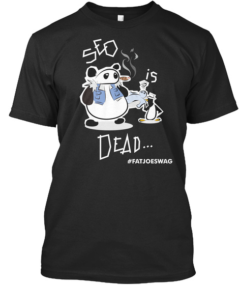 Seo Is Dead Black T-Shirt Front