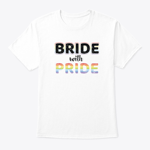 Bride With Pride Gay Flag Lgbt Retro Gif White T-Shirt Front