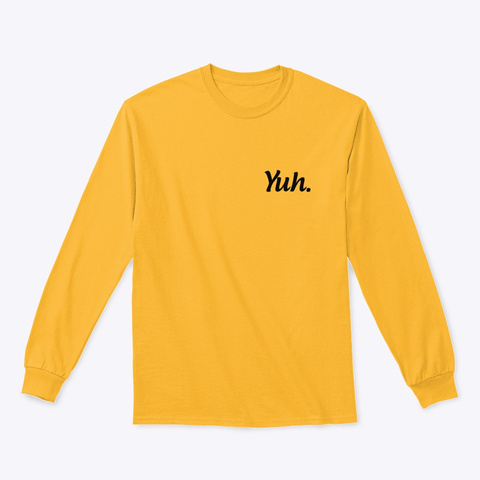 Yuh. Gold T-Shirt Front