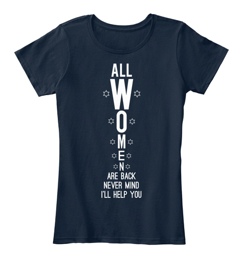 All W O M E N Are Back Never Mind I'll Help You New Navy T-Shirt Front