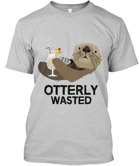 Otterly Wasted Light Steel T-Shirt Front