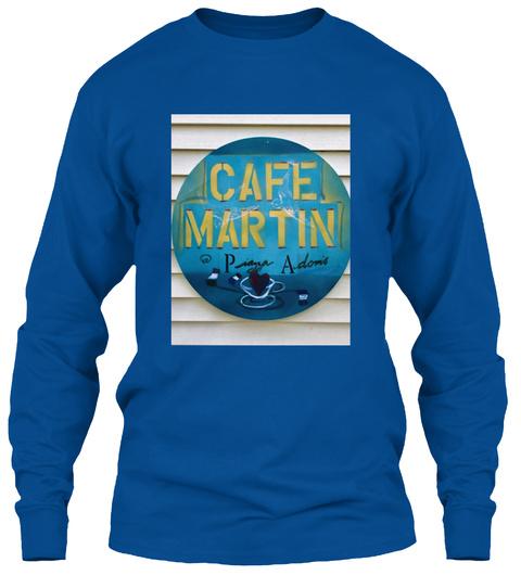 Cafe Martin Pa Royal Long Sleeve T-Shirt Front