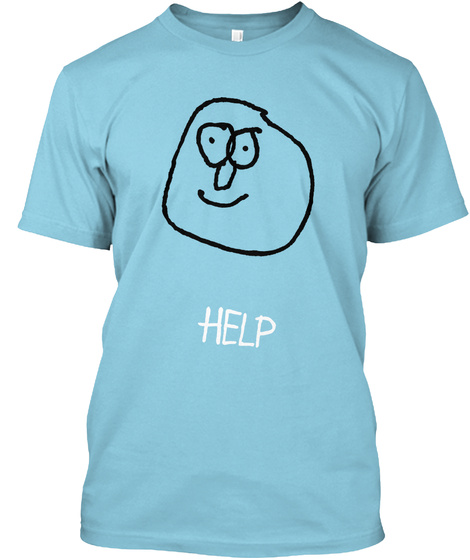 Help Light Blue T-Shirt Front