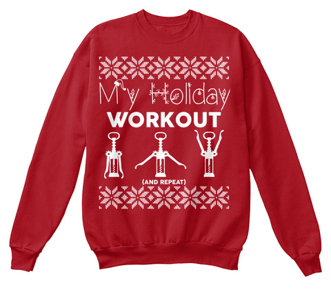 My Holiday Workout [And Repeat] Deep Red  T-Shirt Front