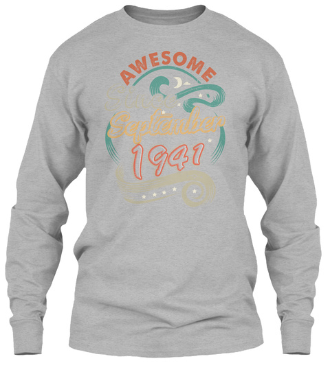 Awesome September 1941 Birthday - Gift SweatShirt