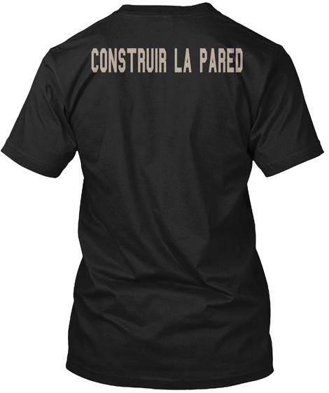 Construir La Pared Black T-Shirt Back