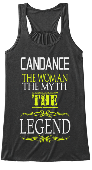 Candance The Woman The Myth The Legend Dark Grey Heather T-Shirt Front