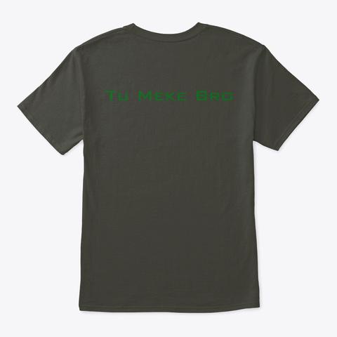 Tu Meke Bro Smoke Gray T-Shirt Back
