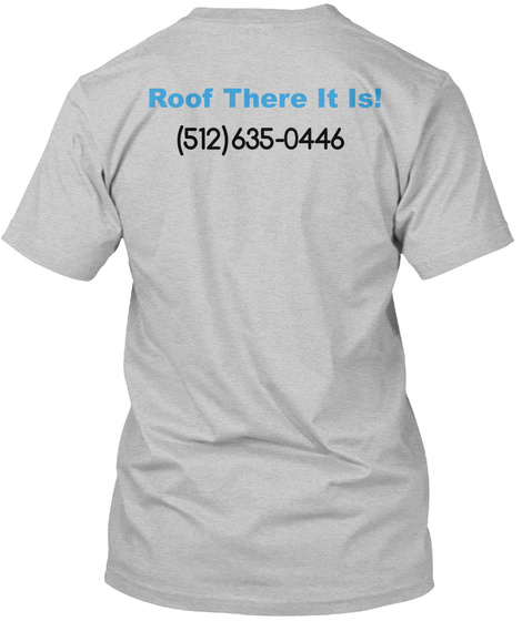 Roof There It Is Light Heather Grey  T-Shirt Back