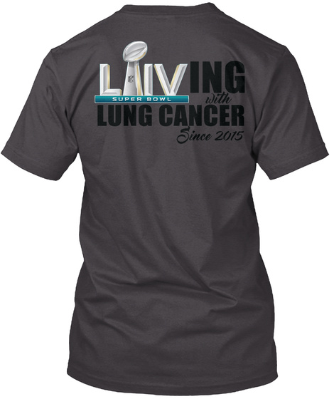 Living With Lung Cancer Since 2015 Heathered Charcoal  T-Shirt Back